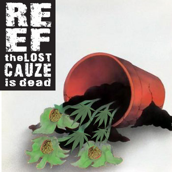 Reef The Lost Cauze Is Dead cover art