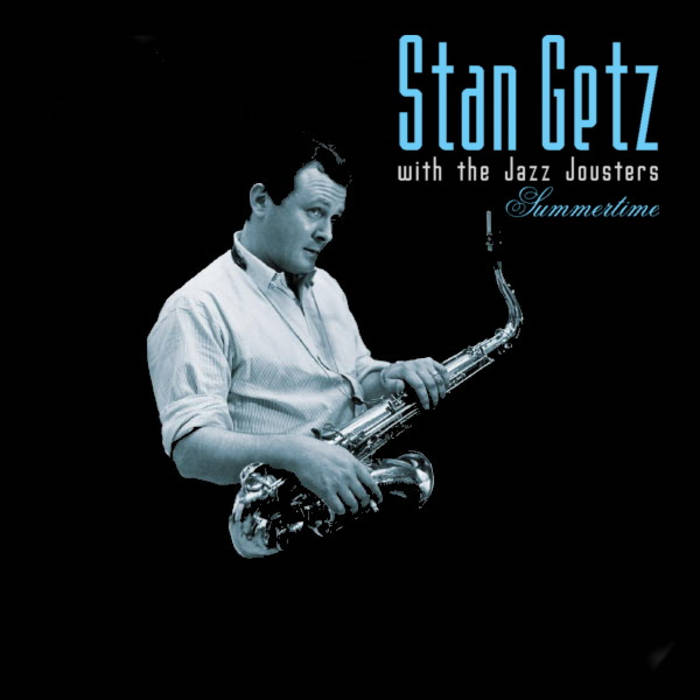 Summertime - Stan Getz with The Jazz Jousters cover art