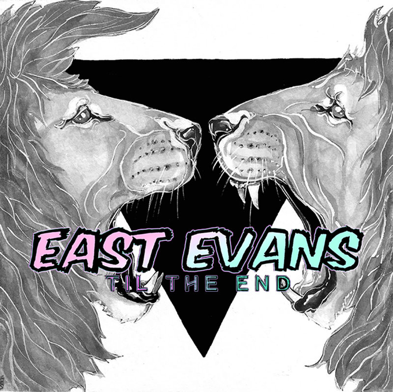 East Evans - Til the End [EP] (2016)