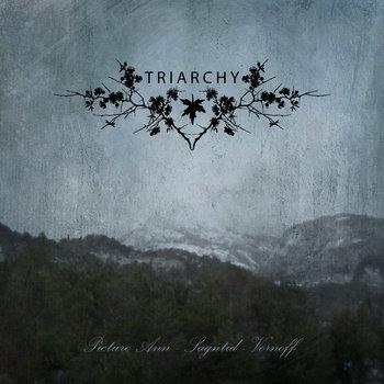 TRIARCHY - Picture Ann, Sagntid, Vornoff cover art