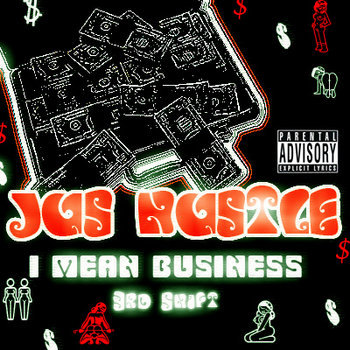Jus Hustle - I Mean Business 3rd Shift cover art