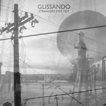 Glissando - Strangers Ever Felt (2009)
