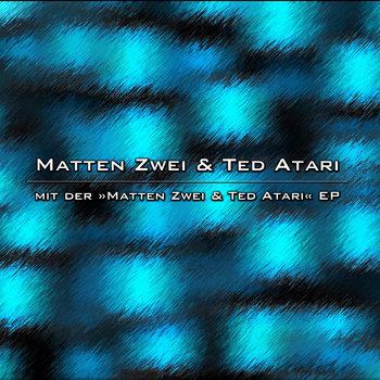 mit der »Matten Zwei & Ted Atari« EP cover art