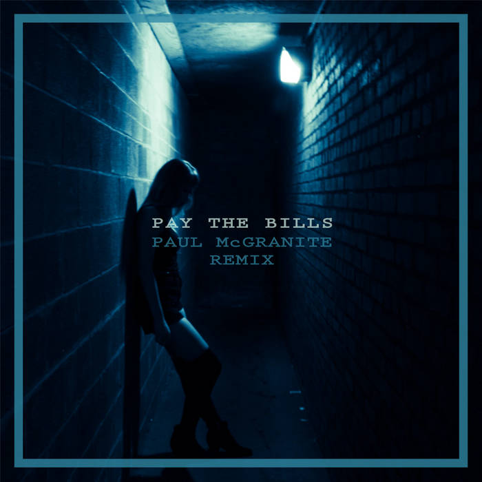 Pay the Bills (Paul McGranite Remix) cover art