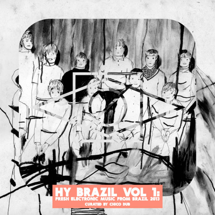 Hy Brazil Vol 1: Fresh Electronic Music From Brazil 2013 cover art