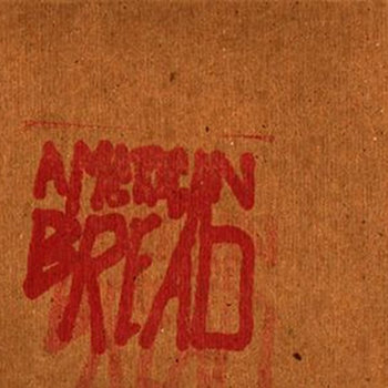 THE AMERICAN BREAD EP (2009) cover art