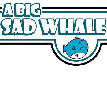 A Big Sad Whale cover art
