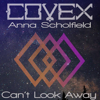 Covex & Anna Scholfield - Can't Look Away cover art