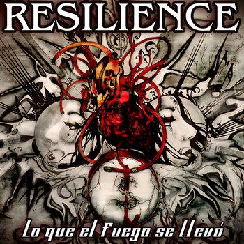 RESILIENCE - Lo Que El Fuego Se Llevo (Spotify)