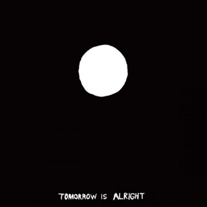 Tomorrow Is Alright cover art
