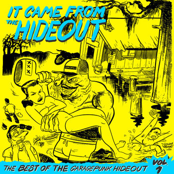 It Came From the Hideout - The Best of the GaragePunk Hideout, Vol. 1 cover art