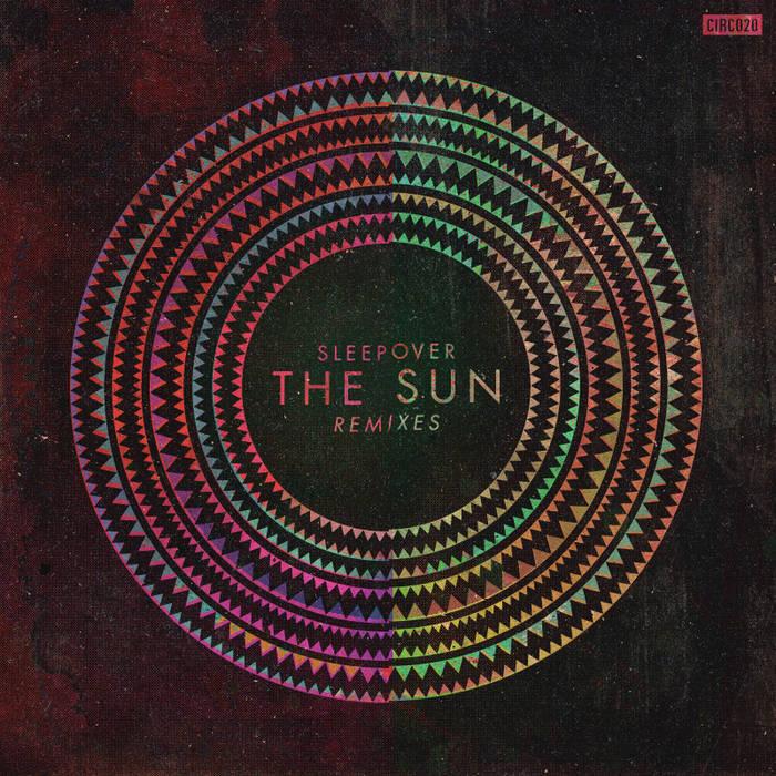 Sleepover -The Sun - Remixes cover art