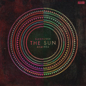 Sleepover -The Sun - Remixes cover art