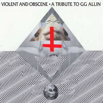 """IBB002 Violent & Obscene- A tribute to GG Allin 7"""" cover art"""