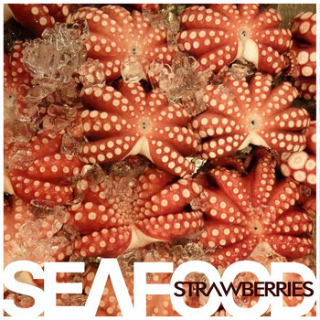 SEAFOOD - STRAWBERRIES cover art