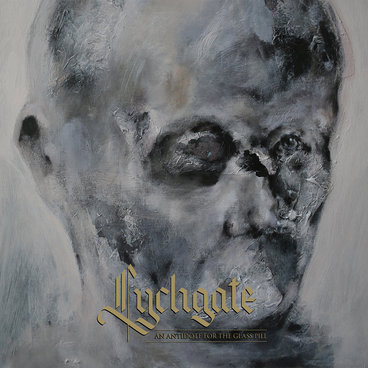 Lychgate - An Antidote For The Glass Pill (2015)