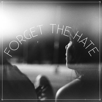 Forget the Hate cover art