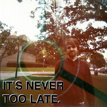 It's Never Too Late. cover art
