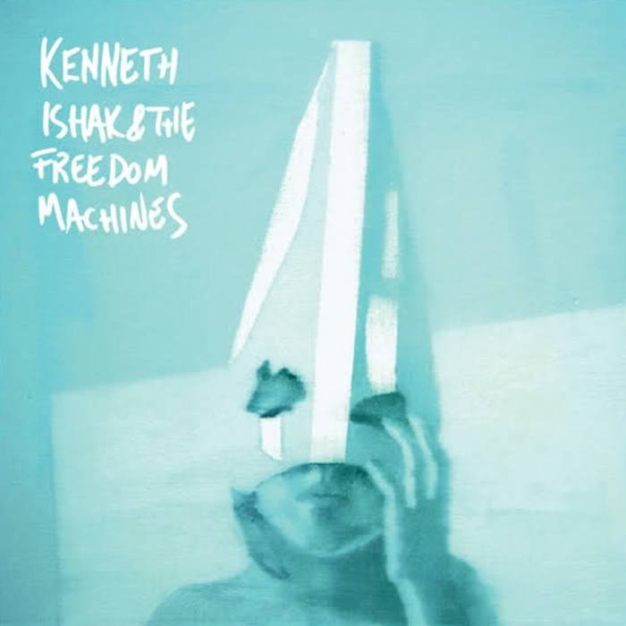 Kenneth Ishak & The Freedom Machines cover art