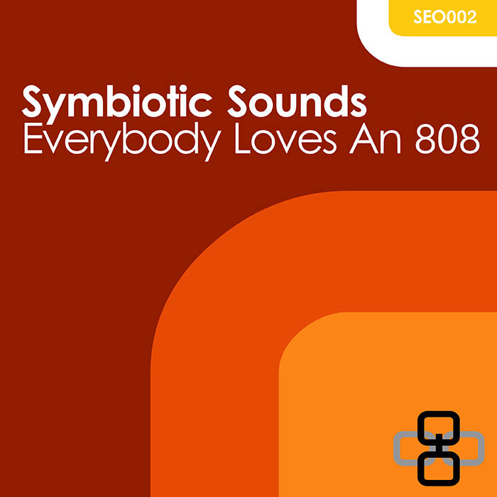 Symbiotic Sounds - Everybody Loves An 808 cover art