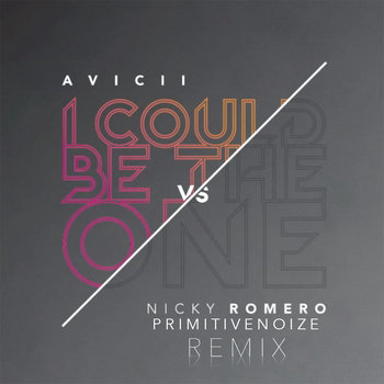 Avicii & Nicky Romero - I Could Be The One (PrimitiveNoize Remix) cover art