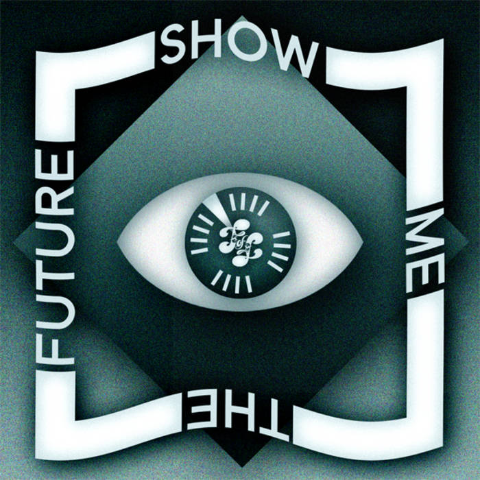 Show Me The Future cover art