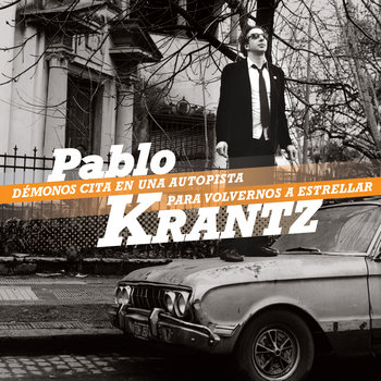 Démonos cita en una autopista para volvernos a estrellar - Pablo Krantz cover art