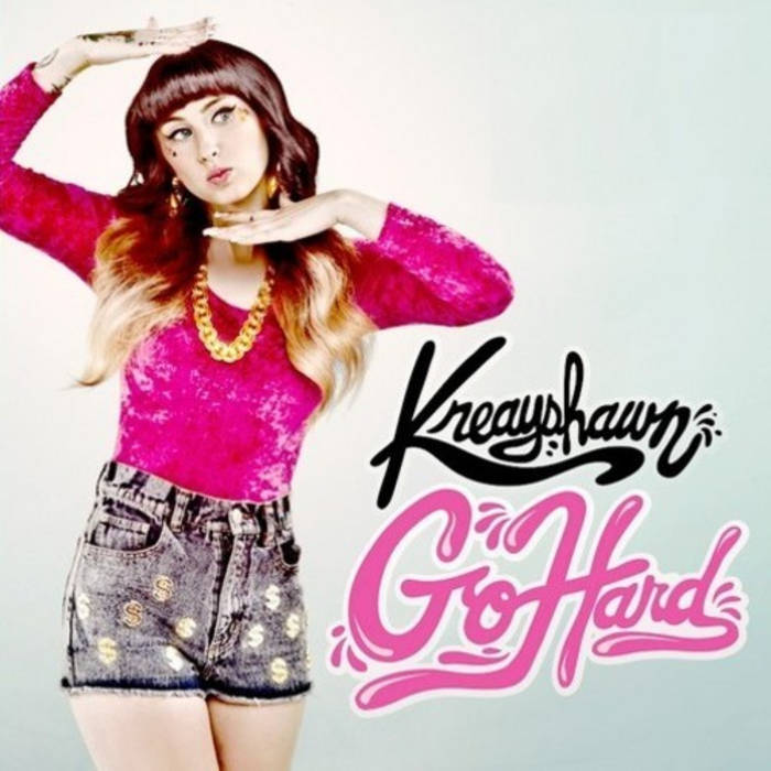 Kreayshawn - Go Hard(MCpyscho Radio Mix) cover art