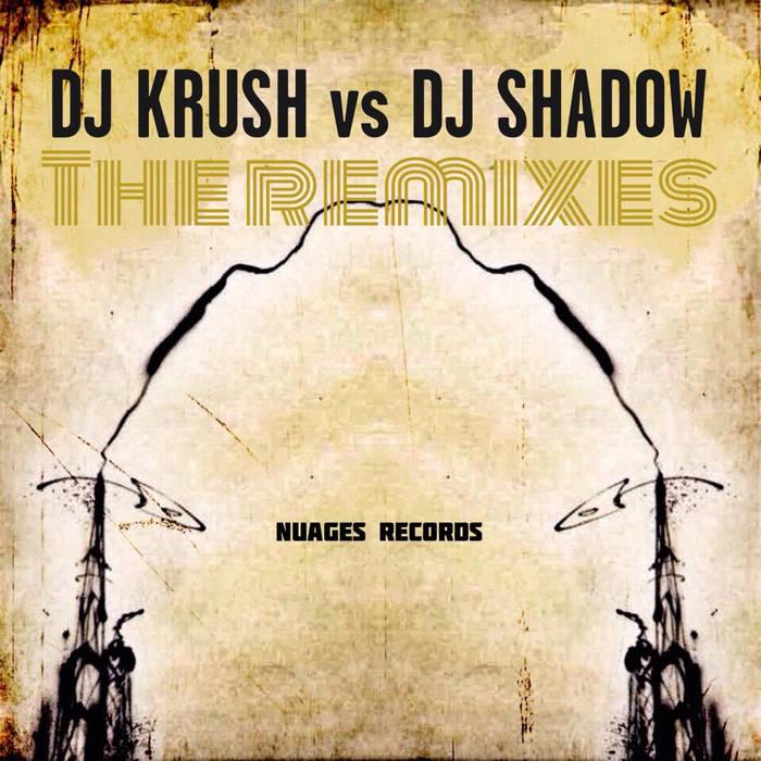 Nuages Records Presents: The Remixes - DJ Krush vs. DJ Shadow cover art