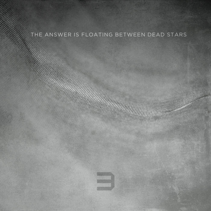 The Answer Is Floating Between Dead Stars cover art