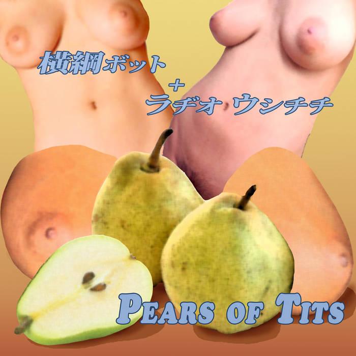 ラジオ ウシチチ + 横綱-ボット = PEARS OF TITS cover art
