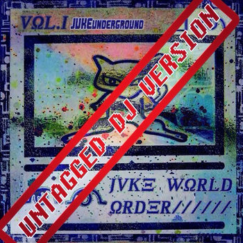 JUKE WORLD ORDER (UNTAGGED DJ VERSION) cover art