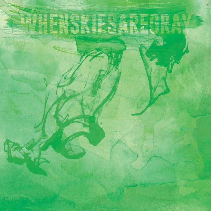 WHENSKIESAREGRAY cover art