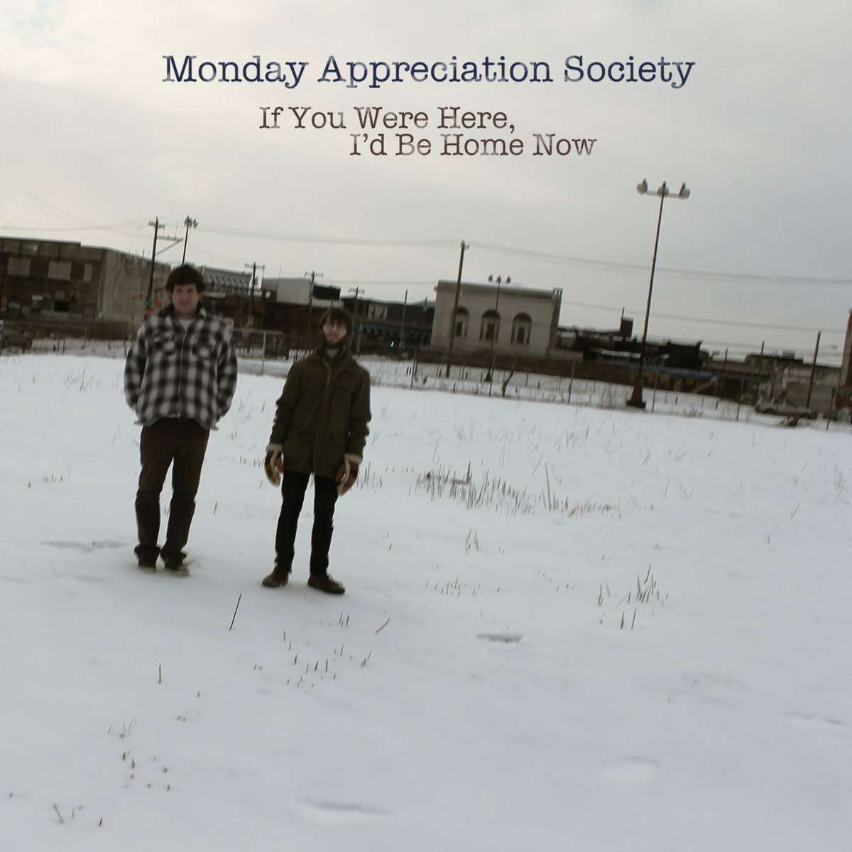 If You Were Here, I'd Be Home Now – Monday Appreciation Society.