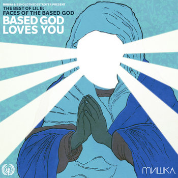 Faces of Lil B Vol. 5: Based God Loves You cover art