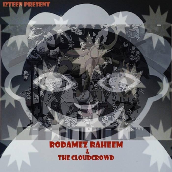 Rodamez Raheem & the CloudCrowd... cover art