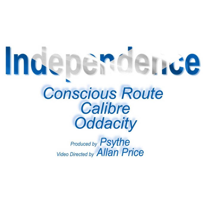 Independence ft Oddacity, Calibre, Conscious Route produced by John Metcalfe cover art