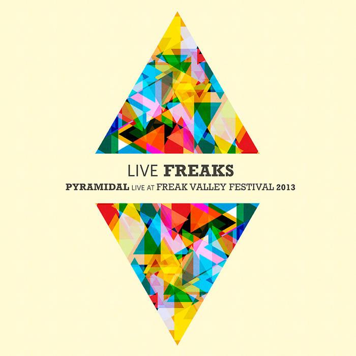 Live Freaks - Pyramidal Live at Freak Valley Festival 2013 cover art