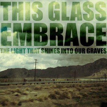 The Light That Shines Into Our Graves cover art