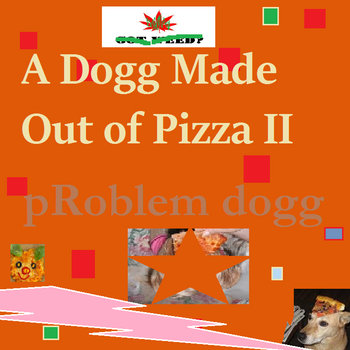 A Dogg Made Out of Pizza II cover art