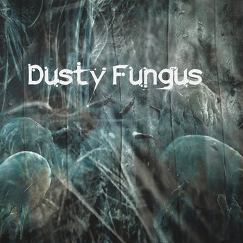 Dusty Fungus cover art