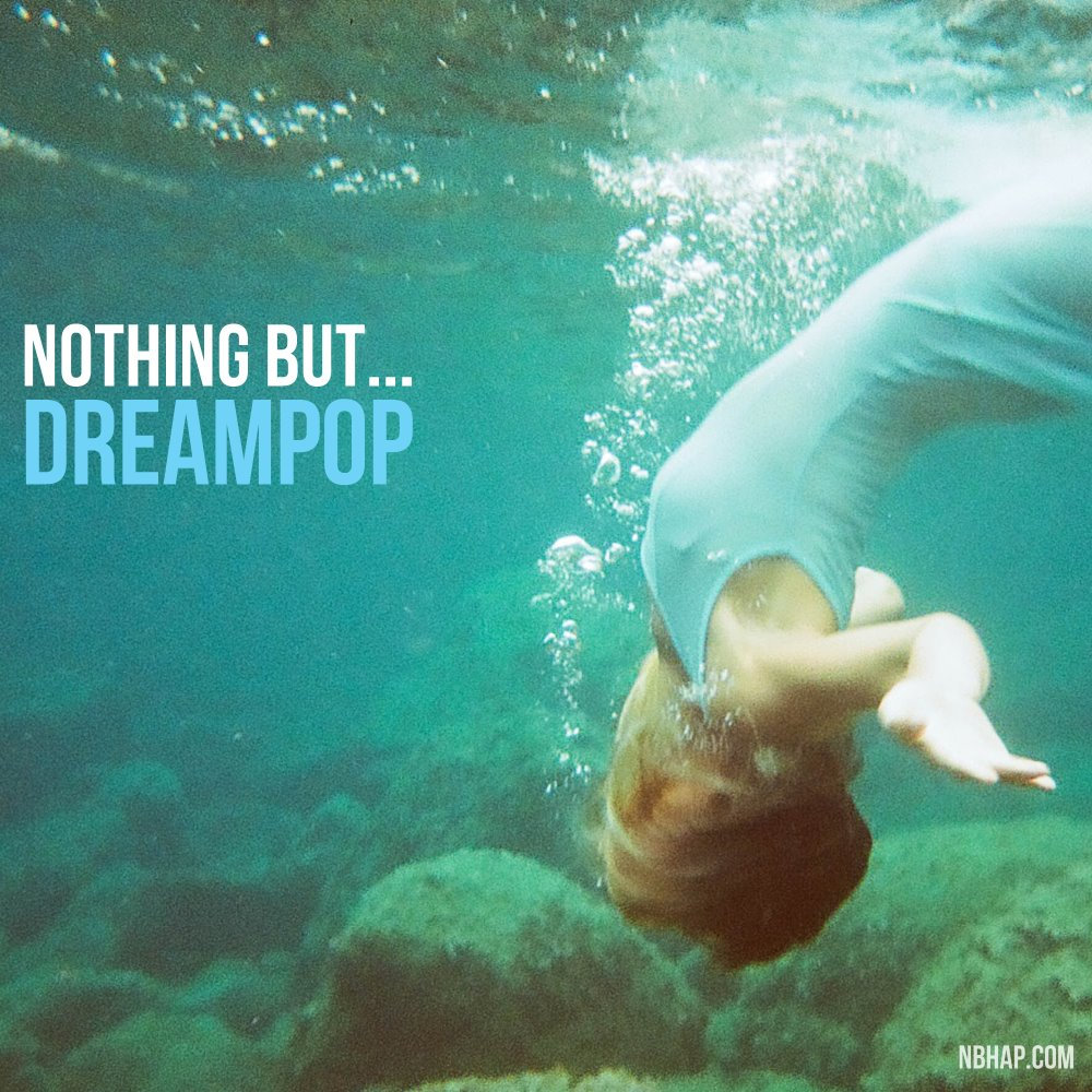 [Nice In The Headphones] Nothing But … Dream Pop