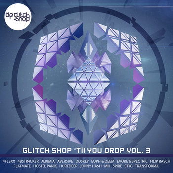 Glitch Shop 'Til You Drop Vol.3 [Free Via Soundcloud] cover art