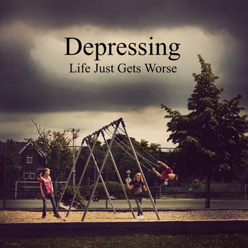 Life Just Gets Worse cover art