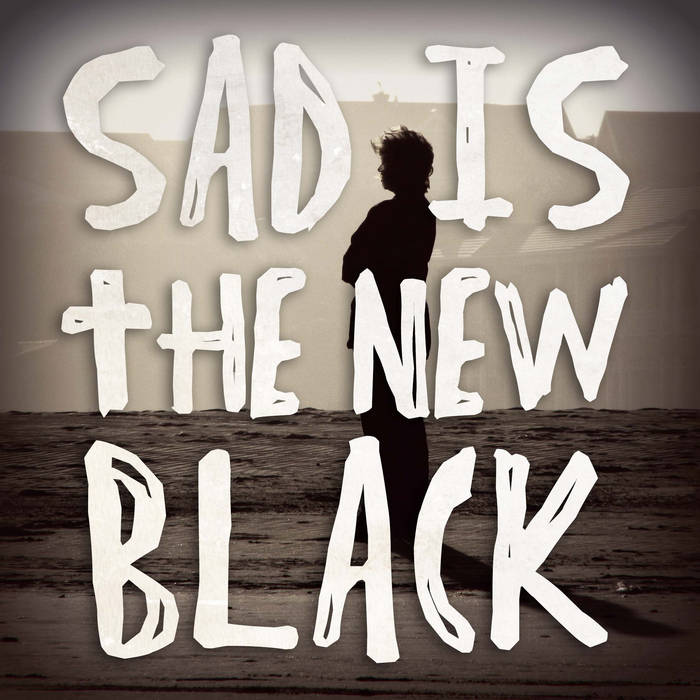 Sad Is The New Black cover art