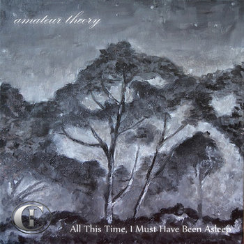 Amateur Theory - All This Time, I Must Have Been Asleep (EP) (2014)