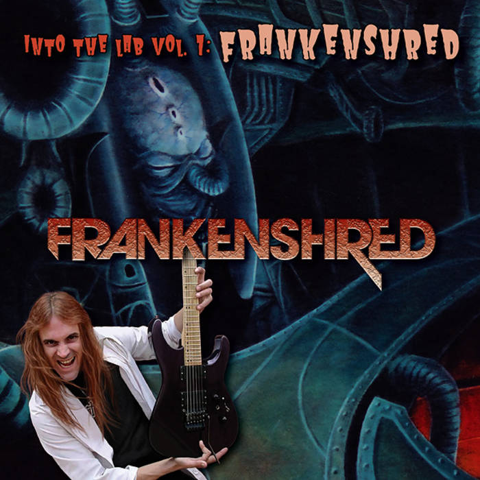 "FRANKENSHRED ""Into The Lab Vol. 1: Frankenshred"" cover art"