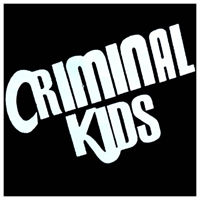 CRIMINAL KIDS cover art