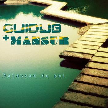 Palavras do pai - Guidub + Mansur cover art