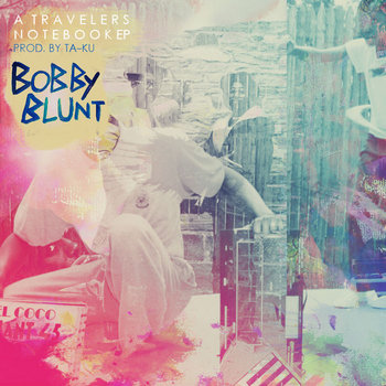 BOBBY BLUNT :: A TRAVELERS NOTEBOOK EP Prod. by TA-KU cover art
